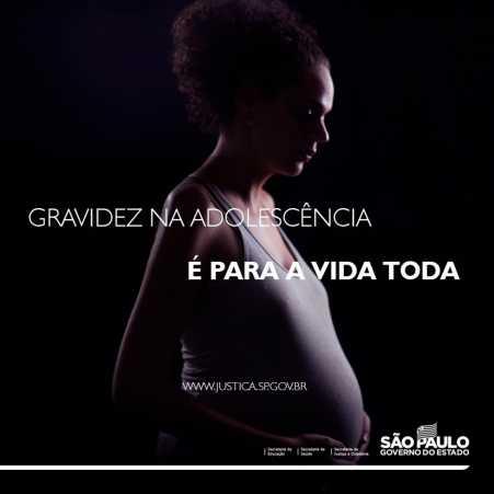 """São Paulo lança campanha """"Gravidez na adolescência é para a vida toda"""""""