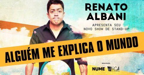 Renato Albani apresenta Alguém Me Explica o Mundo nesta sexta-feira