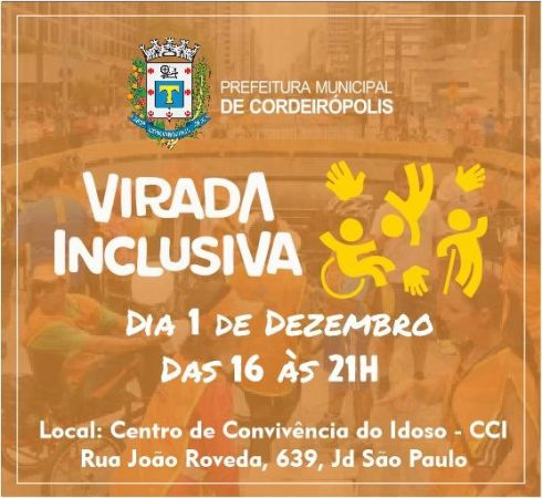 Prefeitura realizará 1ª Virada Inclusiva no dia 01 de dezembro em Cordeirópolis
