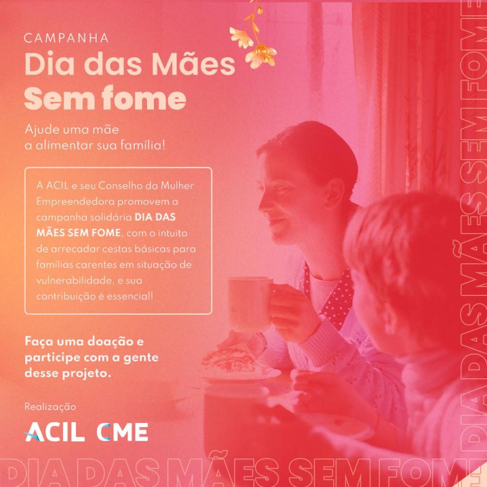 """CME da ACIL lança campanha solidária """"Dia das Mães Sem Fome"""""""